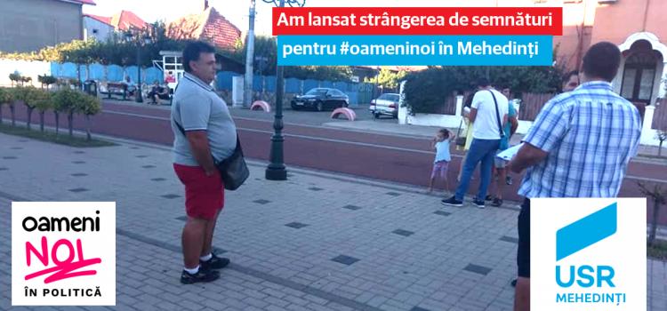 Am lansat strângerea de semnături pentru #oameninoi în Mehedinți